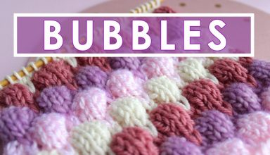BUBBLE Knit Stitch Pattern - image 1551966010_maxresdefault-384x220 on https://knitting-crocheting-yarn.com