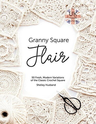 Granny Square Flair UK Terms Edition: 50 Fresh, Modern Variations of the Classic Crochet Square - image 51BERv2T2ZL on https://knitting-crocheting-yarn.com