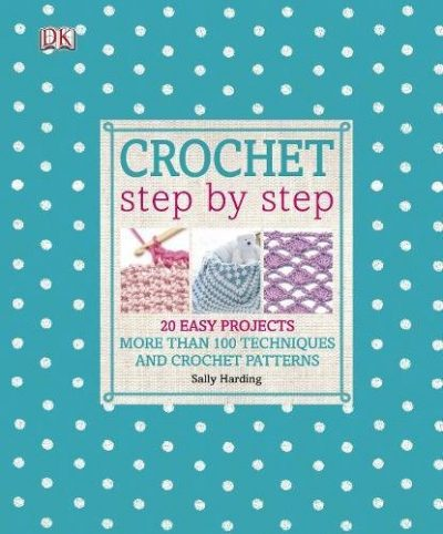 Crochet Step by Step: 20 Easy Projects. More than 100 Techniques and Crochet Patterns - image 51DULQQi0YL-400x482 on https://knitting-crocheting-yarn.com