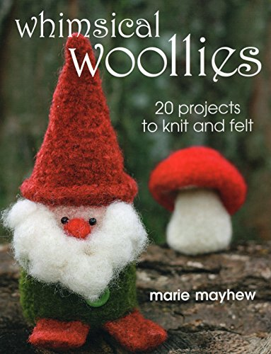Whimsical Woollies: 20 Projects to Knit and Felt - image 51SYiMk3M8L on https://knitting-crocheting-yarn.com