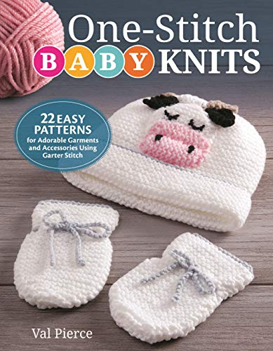 One-Stitch Baby Knits: 25 Easy Patterns for Adorable Garments and Accessories Using Garter Stitch - image 51clG2WWllL on https://knitting-crocheting-yarn.com