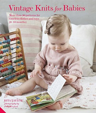 Vintage Knits for Babies: 30 Patterns for Timeless Clothes, Toys and Gifts (0-18 Months) - image 51qwHLQRRdL-400x468 on https://knitting-crocheting-yarn.com