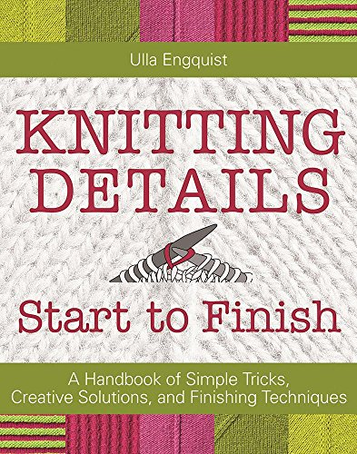 Knitting Details, Start to Finish: A Handbook of Simple Tricks, Creative Solutions, and Finishing Techniques - image 614OUKrPONL on https://knitting-crocheting-yarn.com