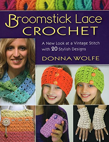 Broomstick Lace Crochet: A New Look at a Vintage Stitch, with 20 Stylish Designs - image 61RfUxioQ9L on https://knitting-crocheting-yarn.com