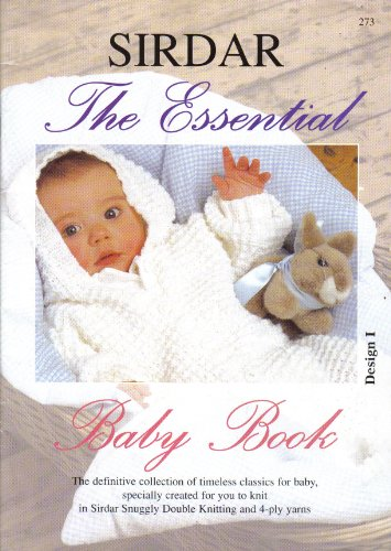 Sirdar The Essential Baby and Children's Knitting Pattern Book: 19 items from Birth to age 6 years (Blankets, Cardigans, Hats, Bonnet, Jackets, Dress, Shawl, Sweaters, Sleeping Bag, Matinee Coat, All In One) - image 51vaCRxG7jL on https://knitting-crocheting-yarn.com