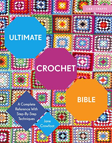 Ultimate Crochet Bible: A Complete Reference with Step-by-Step Techniques (Ultimate Bible) - image 611isHmqcKL on https://knitting-crocheting-yarn.com