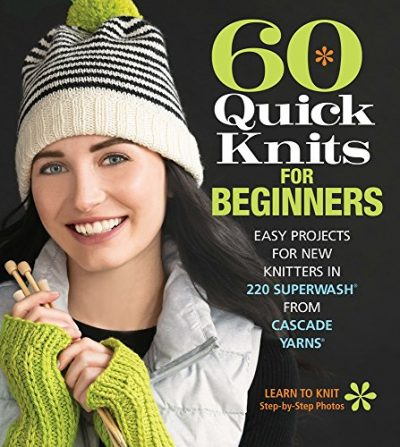 60 Quick Knits for Beginners:'Easy Projects for New Knitters in 220 Superwash® from Cascade Yarns®'(60 Quick Knits Collection) - image 61Nf2qW20+L-400x447 on https://knitting-crocheting-yarn.com