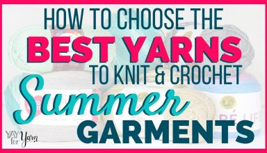 7 Tips for Choosing the Best Yarns to Knit & Crochet Summer Garments | Yay For Yarn - image 1570923280_maxresdefault-384x220 on https://knitting-crocheting-yarn.com