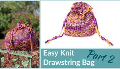 Maggie Knit Bag Part 2 Drawstring Bag Knitting Tips for Beginners - image 1571788517_maxresdefault-384x220 on https://knitting-crocheting-yarn.com